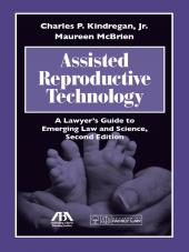 Assisted Reproductive Technology: A Lawyer's Guide to Emerging Law and Science cover