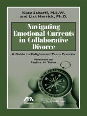 Navigating Emotional Currents in Collaborative Divorce: A Guide to Enlightened Team Practice cover
