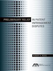 Preliminary Relief in Patent Infringement Disputes cover