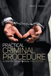 Practical Criminal Procedure: A Constitutional Manual cover