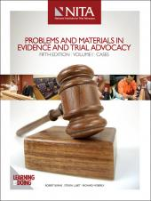 Problems and Materials in Evidence and Trial Advocacy Volume 1 - Cases, Fifth Edition cover