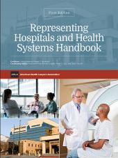 AHLA Representing Hospitals and Health Systems Handbook (AHLA Members) cover