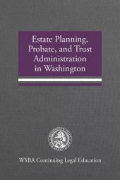 Estate Planning, Probate, and Trust Administration in Washington cover