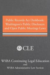 Public Records Act Deskbook: Washington's Public Disclosure and Open Public Meetings Laws cover