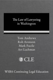 The Law of Lawyering in Washington cover