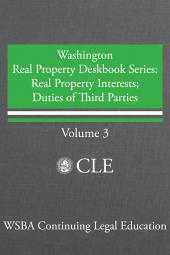 Washington Real Property Deskbook Series Volume 3: Real Property Interests & Duties of Third Parties cover
