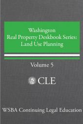 Washington Real Property Deskbook Series Volume 5: Land Use Planning cover