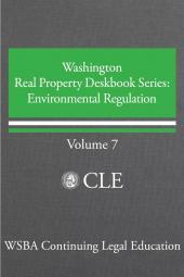 Washington Real Property Deskbook Series Volume 7: Environmental Regulation cover