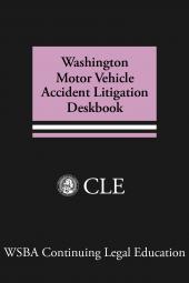 Washington Motor Vehicle Accident Litigation Deskbook cover