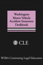 Washington Motor Vehicle Accident Insurance Deskbook cover