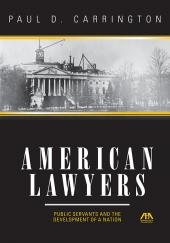 American Lawyers: Public Servants and the Development of a Nation cover