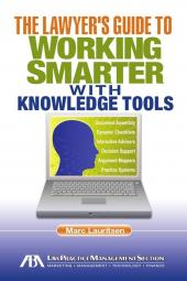 The Lawyer's Guide To Working Smarter With Knowledge Tools cover
