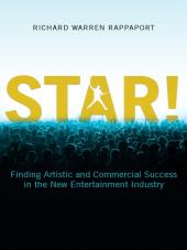 STAR! Finding Artistic and Commercial Success in the New Entertainment Industry cover