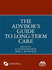 The Advisor's Guide to Long-Term Care cover