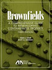 Brownfields: A Comprehensive Guide to Redeveloping Contaminated Property cover