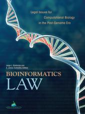 Bioinformatics Law: Legal Issues for Computational Biology in the Post-Genome Era cover