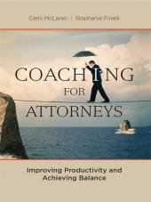 Coaching for Attorneys: Improving Productivity and Achieving Balance cover