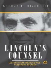 Lincoln's Counsel: Lessons from America's Most Persuasive Speaker cover