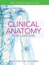 ABA Medical-Legal Guides: Clinical Anatomy for Lawyers cover