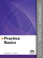 Corporate Counsel Guides: Practice Basics cover