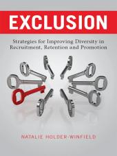 Exclusion: Strategies for Improving Diversity in Recruitment, Retention, and Promotion cover