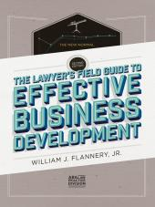 The Lawyer's Field Guide to Effective Business Development cover