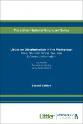 Littler on Discrimination in the Workplace: Race, National Origin, Sex, Age & Genetic Information cover