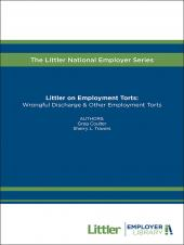 Littler on Employment Torts: Wrongful Discharge & Other Employment Torts cover