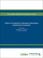 Littler on Protection of Business Information & Restrictive Covenants cover