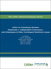 Littler on Classifying Workers:  Employees v. Independent Contractors v. Joint Employees & Other Contingent Workforce Issues cover