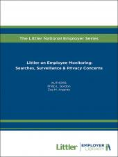 Littler on Employee Monitoring:  Searches, Surveillance & Privacy Concerns cover