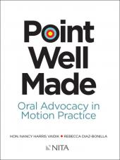 Point Well Made: Oral Advocacy in Motion Practice cover