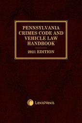 Pennsylvania Crimes Code and Vehicle Law Handbook with Related Statutes cover