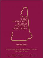 New Hampshire Revised Statutes Annotated- Volume  25 :Title 48-50 Conveyances & Mortgages of Realty;Homesteads: Water Management and Protection cover