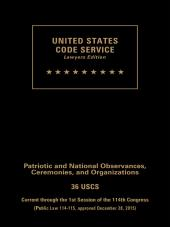 USCS Patriotic and National Observances/Pay and Allowances of the Uniformed Services Set:  Titles 36-37 cover