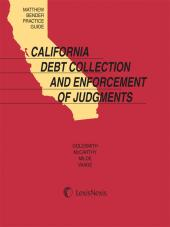 Matthew Bender Practice Guide: California Debt Collection and Enforcement of Judgments cover