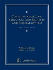 Constitutional Law: Structure and Rights in Our Federal System, Sixth Edition, 2010 cover