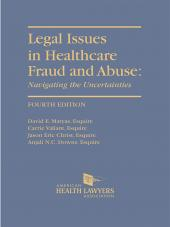AHLA Legal Issues in Healthcare Fraud and Abuse: Navigating the Uncertainties, Fourth Edition with 2015 Cumulative Supplement (Non-Members) cover
