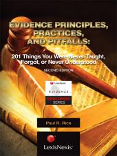 Evidence Principles, Practices, and Pitfalls: 201 Things You Were Never Taught, Forgot, or Never Understood cover