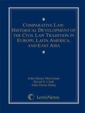 Comparative Law: Historical Development of The Civil Law Tradition in Europe, Latin America, and East Asia cover