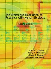 The Ethics and Regulation of Research with Human Subjects cover