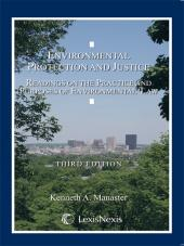 Environmental Protection and Justice: Readings on the Practice and Purposes of Environmental Law cover