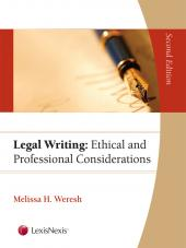 Legal Writing: Ethical and Professional Considerations, Second Edition (2009) cover
