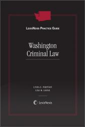 LexisNexis Practice Guide: Washington Criminal Law cover