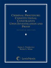 Criminal Procedure: Constitutional Constraints Upon Investigation and Proof, Seventh Edition (2012) cover