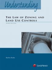 Understanding the Law of Zoning and Land Use Controls, Third Edition (2013) cover
