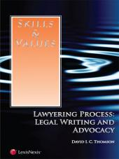 Skills & Values: Lawyering Process, Legal Writing & Advocacy cover