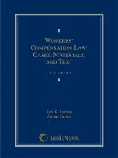 Workers' Compensation Law: Cases, Materials, and Text cover