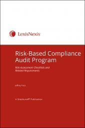 Risk Based Compliance Audit Program: Risk Assessment Checklists and Related Requirements - LexisNexis Folio cover