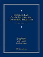 Criminal Law: Cases, Statutes, and Lawyering Strategies cover